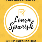 Free resources we're using to learn Spanish while unschooling
