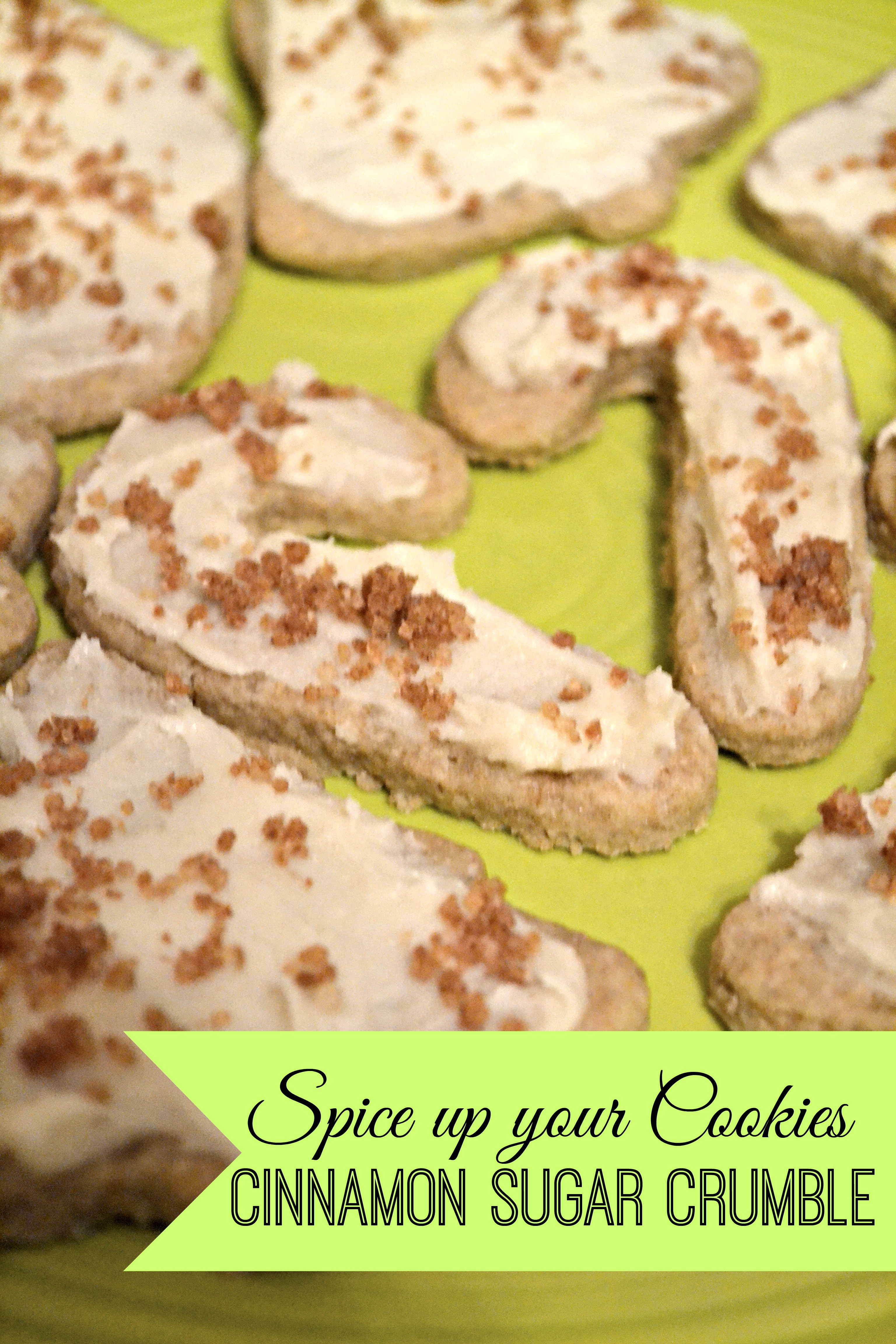 Spice Up Your Cookies, Cinnamon Sugar Crumble Recipe