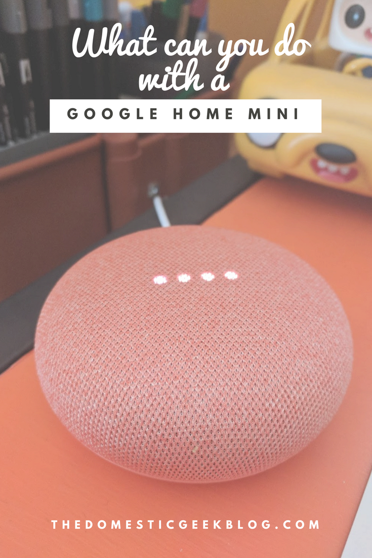 What Can You Do With A Google Home The Domestic Geek Blog