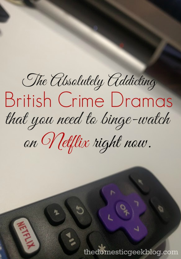 The absolutely addicting british crime dramas that you need to binge watch on Netflix right now