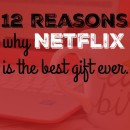 12 reasons why Netflix is the best gift ever. (+giveaway)
