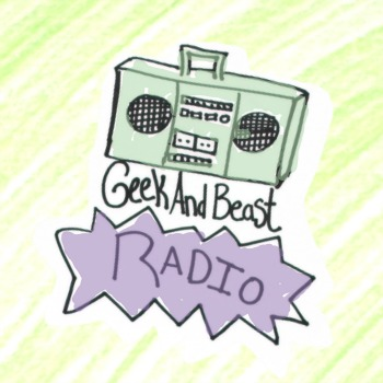 Geek and Beast Radio Episode 9 The Ravenclaw and the Hufflepuff