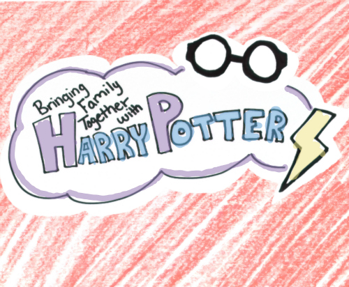 Bringing the Family Together with Harry Potter