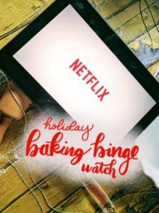 Holiday Baking Binge Watch on Netflix