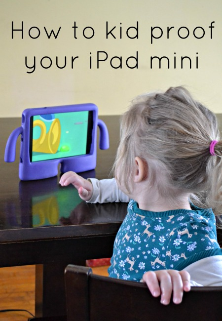 how to kid proof your ipad mini