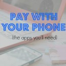 Pay with your phone: the apps you'll need!