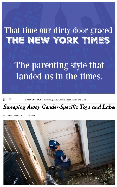 that time our dirty door graced the New York Times. The parenting style that landed us in the times.