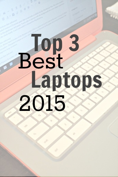 Top 3 Best Laptops of 2015