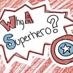 why a superhero