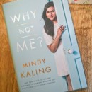 Girl Boss Books: Mindy Kaling's Why Not Me?