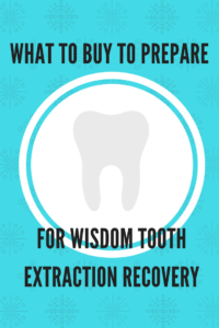 What to buy to prepare for wisdom tooth extraction recovery